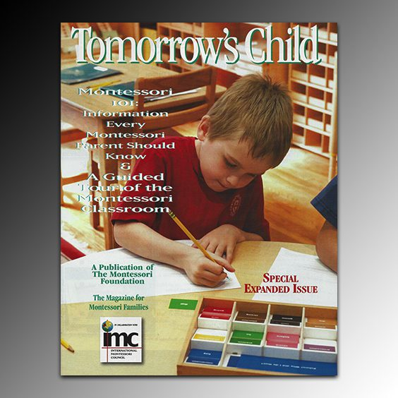 Montessori 101:  A Guided Tour of the Montessori Classroom / Special Edition