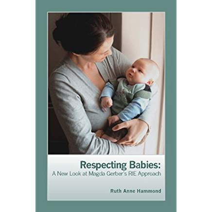 Book Review:  Respecting Babies – A New Look at Magda Gerber's RIE Approach