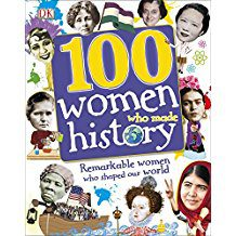 Book Review: 100 Women Who Made History: Remarkable Women Who Shaped Our World