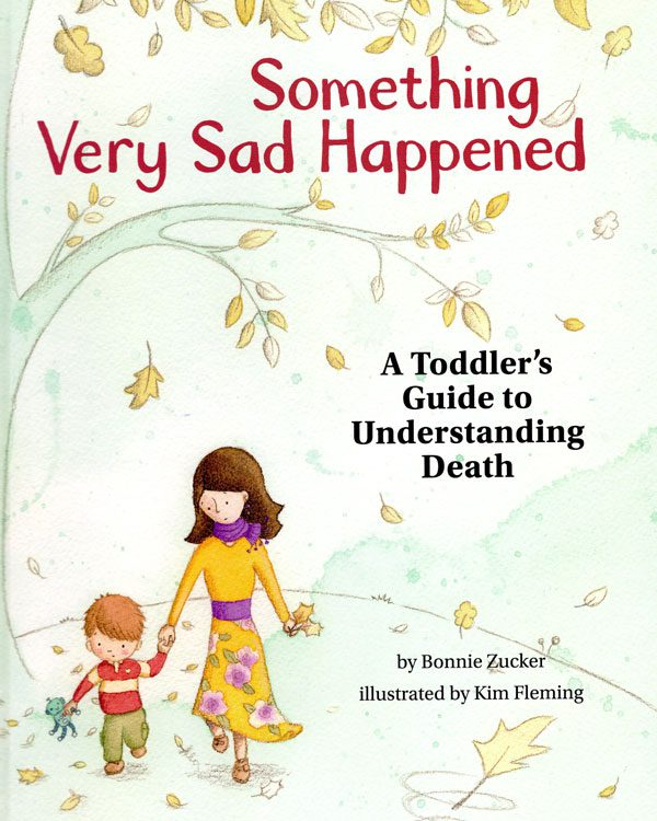 Book Review: Something Very Sad Happened: A Toddler's Guide to Understanding Death