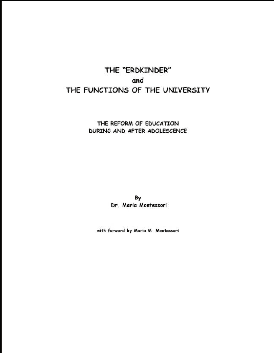 The Erdkinder and the Functions of the University by Maria Montessori